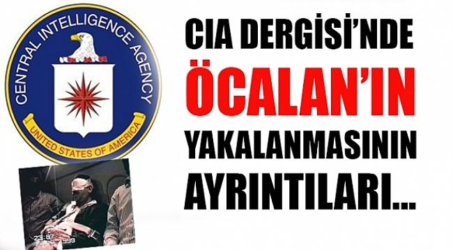 CIA dergisinde Öcalan'ın yakalanmasının ayrıntıları