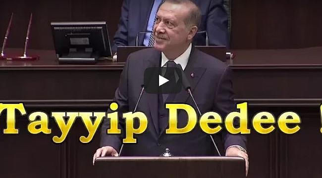 Erdoğan, Tayyip Dede Çağrısına Böyle Cevap verdi