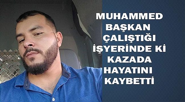 Muhammed Başkan Vefat Etti