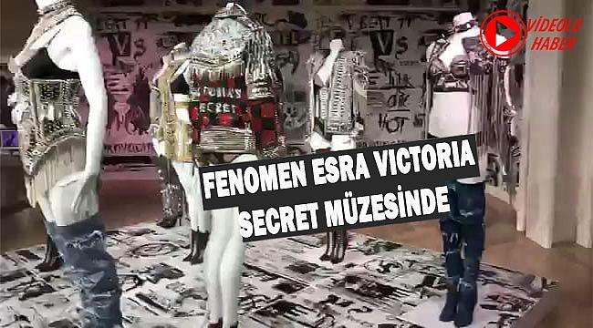 Fenomen Esra Victoria Secret Müzesinde