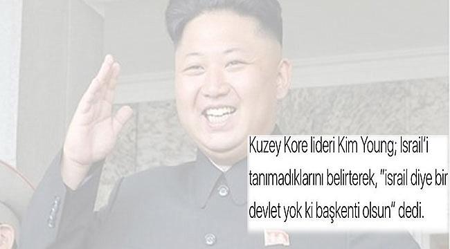 Kim Yong: İsrail Yok ki, Başkenti olsun
