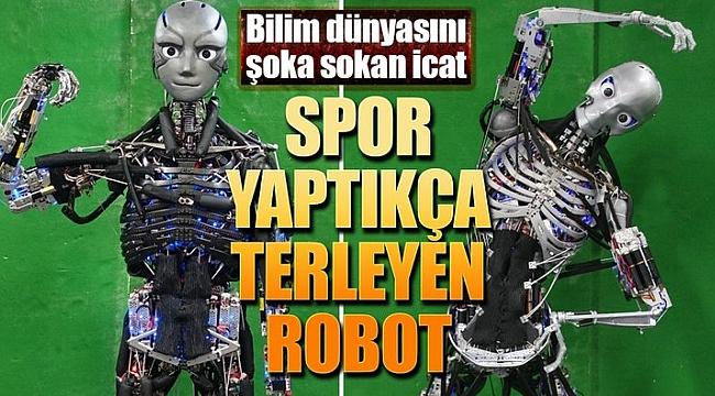 Spor Yaptıkça Terleyen Robot Yaptılar