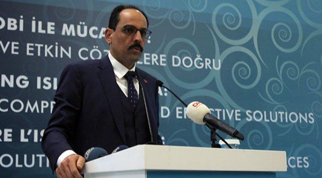 Cumhurbaşkanlığı Sözcüsü Kalın'dan Batılı ülkelere İslamofobi uyarısı