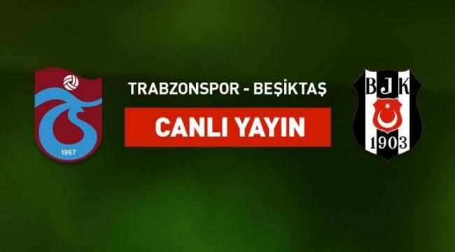 Trabzonspor Beşiktaş canlı yayın