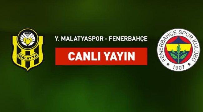 Yeni Malatyaspor Fenerbahçe canlı yayın