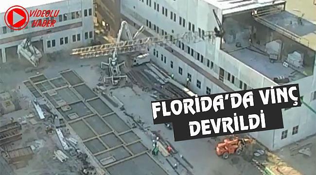 Florida'da Vinç Böyle Devrildi