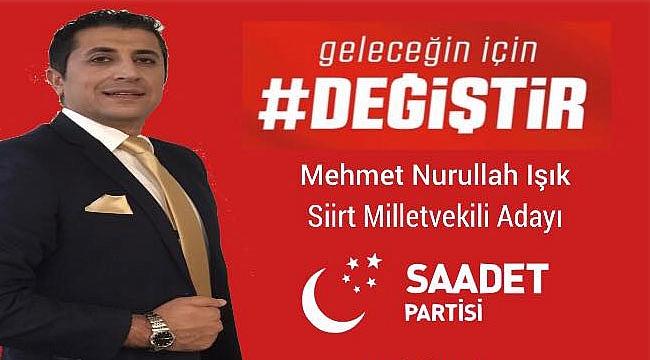 M. Nurullah Işık Siirt'ten Milletvekili Adayı oldu