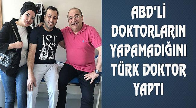 ABD'li Doktorlar Yapamadı, Türk Doktor Yaptı