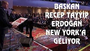 Başkan Erdoğan Hafta sonu New York'ta