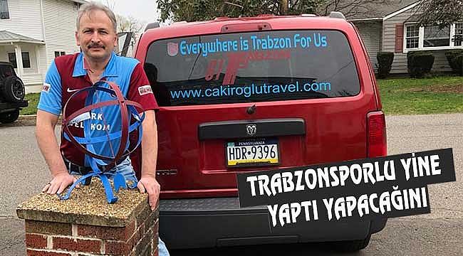 ABD'de Bize Her Yer Trabzon Sloganı