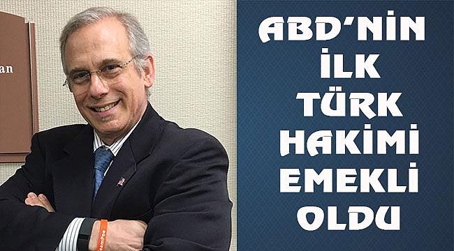 ABD'nin İlk Türk Hakimi Karahan Emekli Oldu