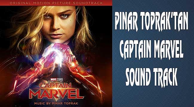 Captain Marvel'in Müzikleri Pınar Toprak'tan