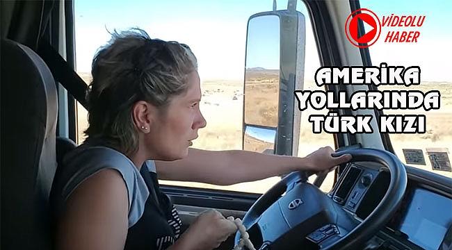 Amerika'da Kadın TIR Şoförü: Yeşim Ozan
