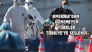 Amerika'daki Türkler: Hasta Olmadan Alın Bizi
