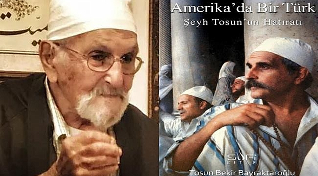 Amerika'da Bir Türk,Şeyh Tosun'un Hatıratı