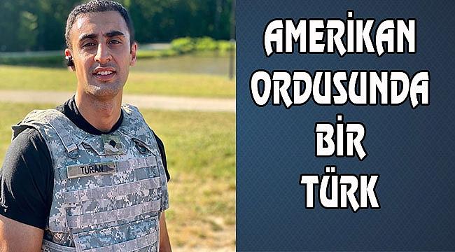 Amerikan Ordusunda Bir Türk: Serdar Turan