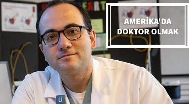 Amerika'da Doktor Olmak Bir Hayal Değil…