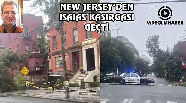 Isaias Fırtınası New Jersey'i Yıktı Geçti