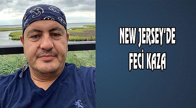 Mehmet Bayram New Jersey'de Yaşamını Yitirdi