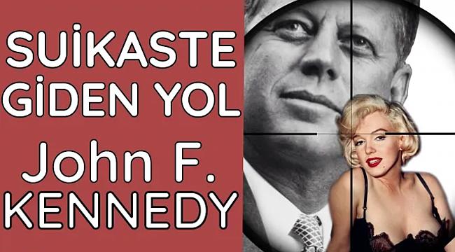 Monroe'nin Kollarından Ölüme: Kennedy