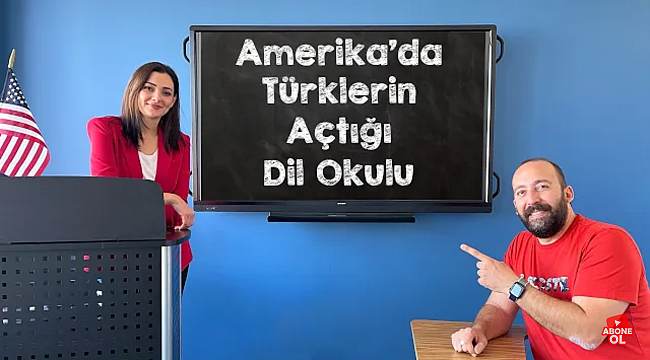 LA'de Sahibi Türk Dil Okulu: 'Just English'