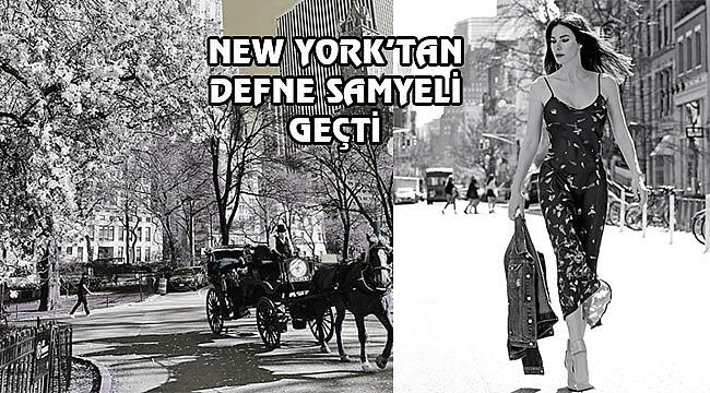 Defne Samyeli'nin New York Pozu