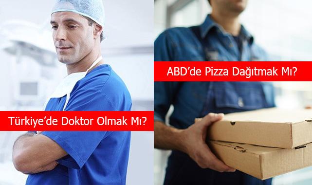 Türkiye'de Tıp Okumak Mı ABD'de Pizza Dağıtmak Mı