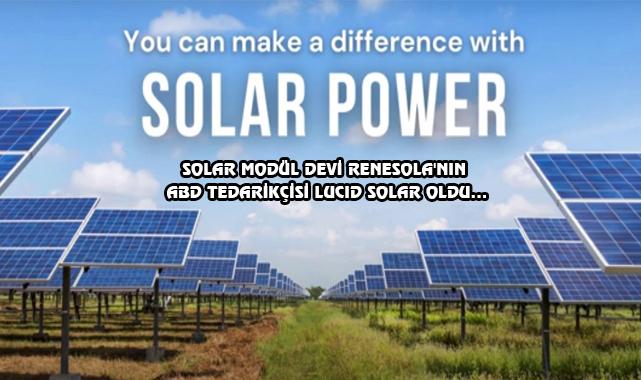 ABD'de Lucid Solar ve ReneSola Anlaştı