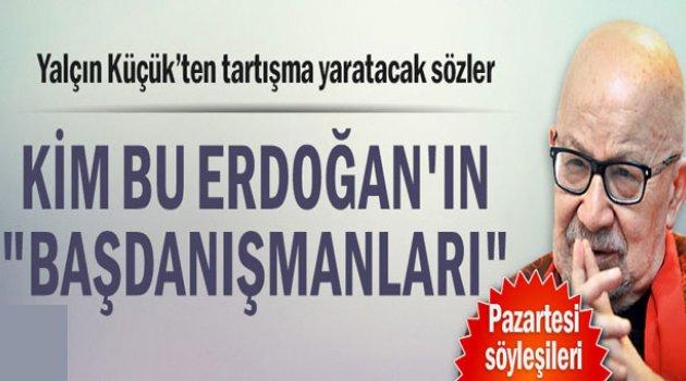 """Kim bu Erdoğan'ın """"başdanışmanları"""".."""